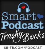Smart Podcast Trashy Books - writing in blue with a blue pair of headphones and a heart in the middle
