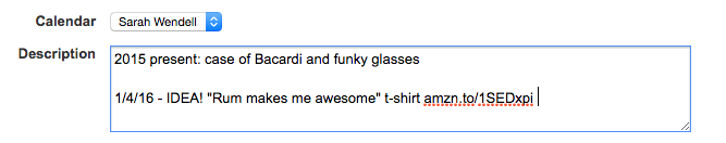 Description field for GCal with 2015 gift notes and 2016 gift idea - Rum Makes Me Awesome t-shirt with an Amazon link to that shirt