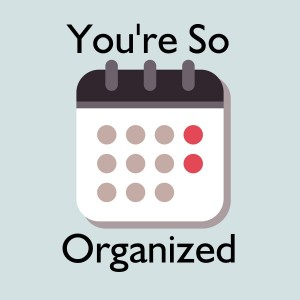 Calendar icon with You're So Organized written above and below