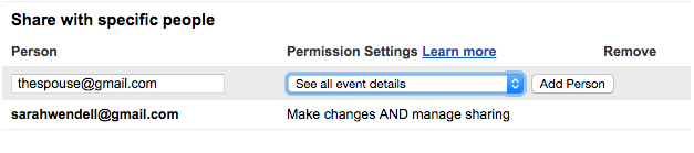 Share with Specific People! I've entered The Spouse at gmail, and highlighted the sharing permissions