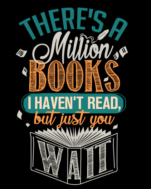 """A graphic tee with the caption that says, """"There's a million books I haven't read, but just you wait."""""""