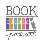 Book Thingo Podcast words in grey font with book spines in different colors spelling out thingo
