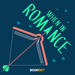 When in Romance podcast logo a book posted to look like a bow with a heart arrow aiming at the title in a diagonal teal font