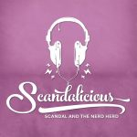 Scandal and the Nerd Herd in white with the Scandalicious logo and a pair of white headphones