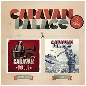 Caravan Palace double album set of Caravan Palace and Panic