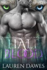 Half Blood by Lauren Dawes. A wolf's two different colored eyes are positioned above a shirtless, headless dude's shoulders.