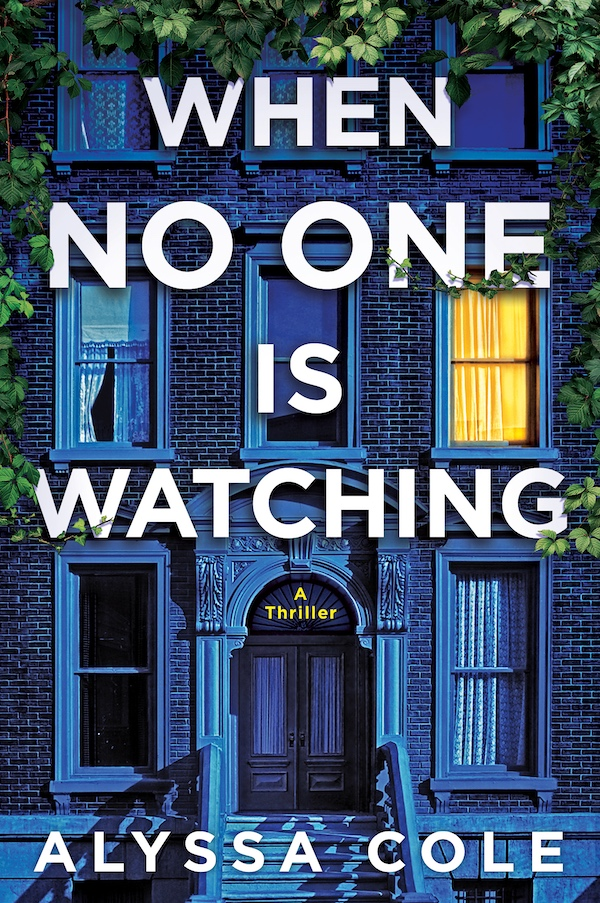 When no One is Watching by Alyssa Cole - white letters against a brownstone rowhouse with one light on in the dark and another holding the curtain slightly open