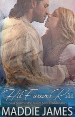 His Forever Kiss by Maddie James. A man in a puffy shirt is trying to kiss a woman, but his sleeve is morphing into a giant ship.