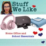 Stuff we Like - HOme Office and School Essentials