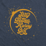 A close up of the logo STAY GOLDEN HORNY GIRL with a planet logo around the words