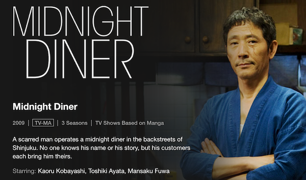 Midnight Diner title screen from Netflix: A scarred man operates a midnight diner in the backstreets of Shinjuku Starring Kaoru Kobayashi