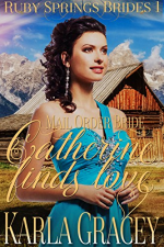 Catherine Finds Love by Karla Gracey. A woman in an off the shoulder blue rhinestone dress stands in front of a mountain cabin