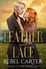 Leather and Lace by Rebel Carter. Two women stand in a field with a coppery sky (sunset maybe?). One has gorgeous, shiny red hair and the other has platinum blonde pixie cut. Also shiny.