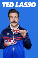 Ted Lasso poster with Jason Sudeikis holding a union jack printed teacup and saucer with his pinky up looking earnestly at the camera