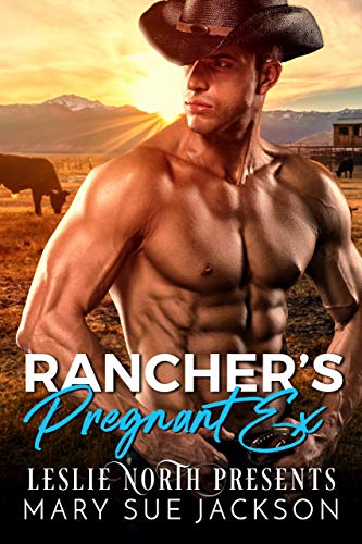 Rancher's Pregnant Ex by Mary Sue Jackson. A very thirsty looking man in a cowboy hat stares off into the distance at a field of cows.