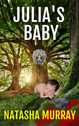 Julia's Baby by Natasha Murray. A small, sleeping baby is crawling across mossy tree roots to a weird red puddle. A bizarre symbol is carved onto the tree trunk.
