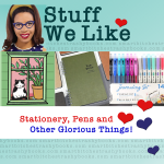 Stuff We Like: Stationery Pens and other glorious things!