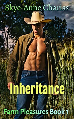 Inheritance by Skye-Anne Chariss. A cowboy with his shirt unbuttoned stands in front of a cornfield. The way his shirt hangs, it looks like he only has one nipple.
