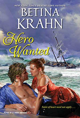 Hero Wanted by Betina Krahn. A couple that has clearly washed ashore is about to get busy while a ship is sinking behind them.