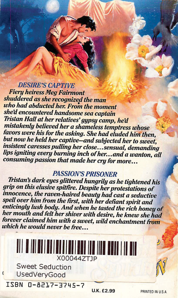The back cover text is insane - Gypsies! Heiresses! Honeyed mouth, insistent caresses! - plus he's about to set fire to her in the picture.