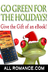 All Romance: go green and give ebooks for holidays!