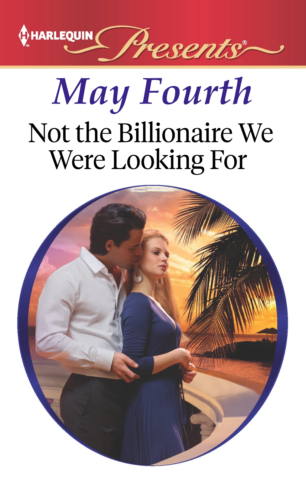 Harlequin Presents May Fourth Not the Billionaire We Were Looking For mock cover