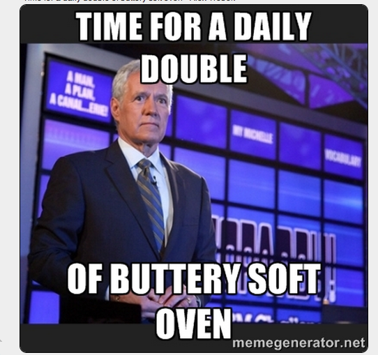 Alex Trebek captioned Time for a Daily Double of Buttery Soft Oven