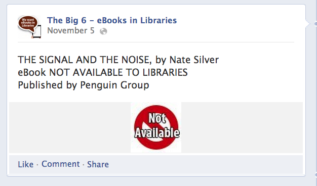 Nate Silver's The Signal and the Noise, not available to libraries, published by Penguin Group