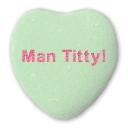 Heart says MAN TITTY!