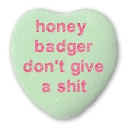 Heart: Honey Badger don't give a shit