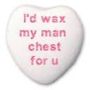 Heart: I'd wax my man chest for u