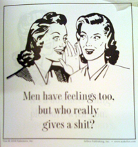 Men have feelings, too - who gives a shit?