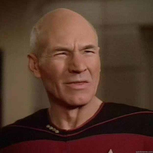 Jean Luc Picard with disgusted face
